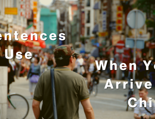 5 Sentences to Use When ou arrive in China