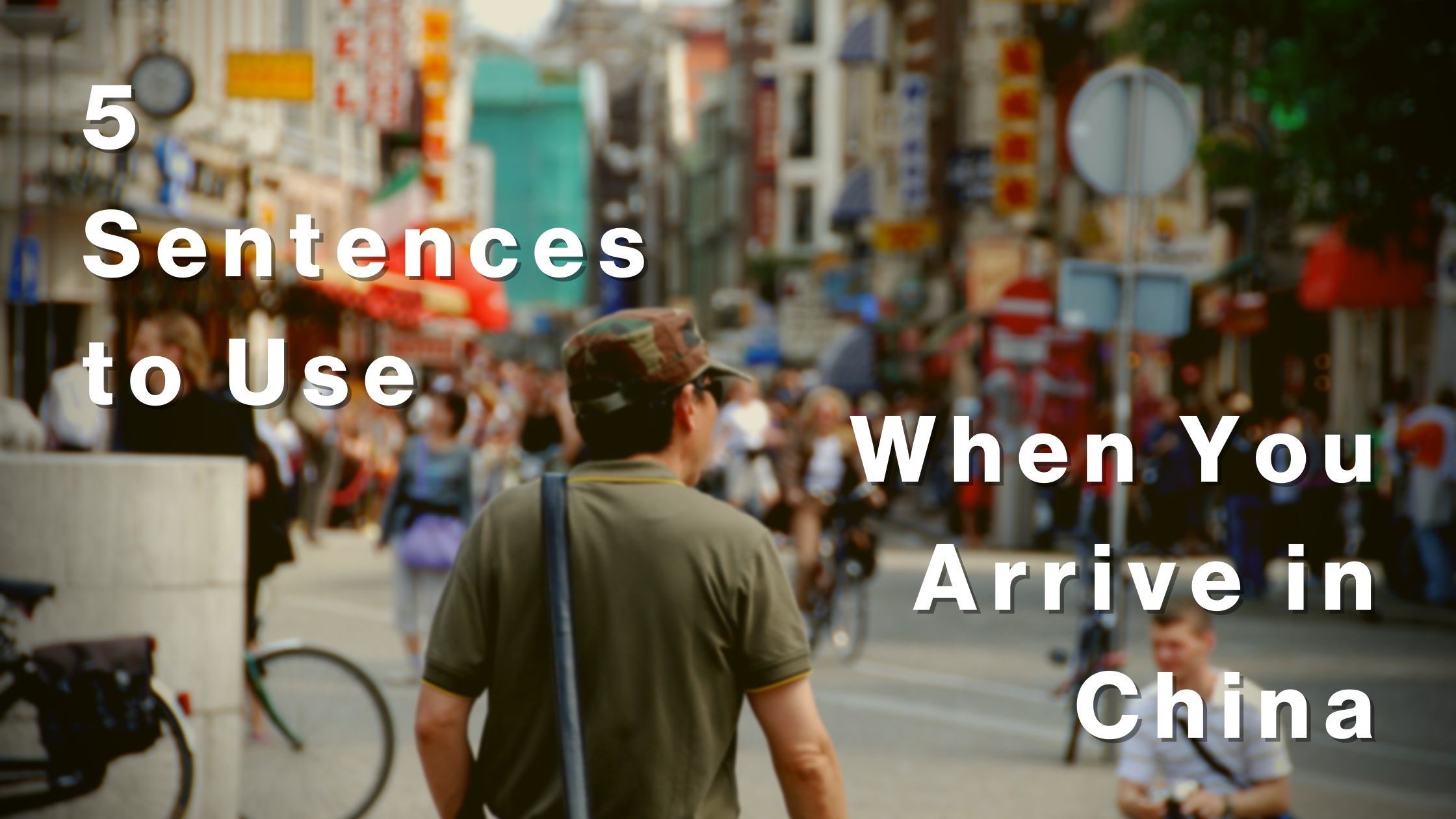 5 sentences to use when you arrive in China