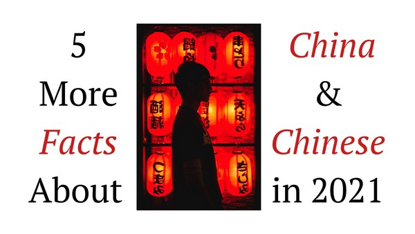 5-More-facts-about-China-Chinese-in-2021